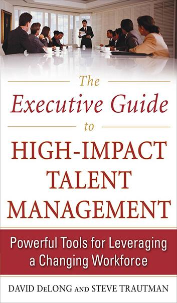 High Impact Talent Management by David DeLong
